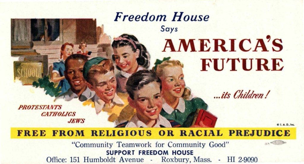 An early ad for the Freedom House from the 1950s, shows that religious harmony was an issue they were trying to advocate on, but that school was a source of some of these issues.
